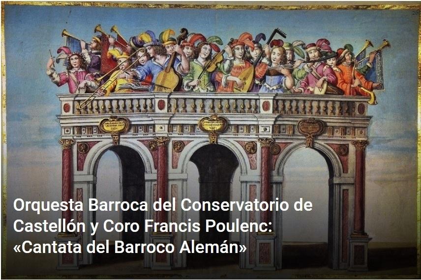 Orquesta Barroca del Conservatorio Superior de Música de Castelló y Coro Francis Poulenc: «Cantata del Barroco Alemán»