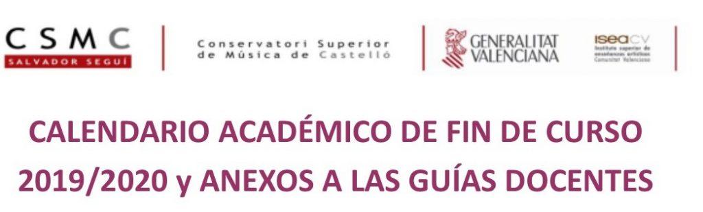 CALENDARIO ACADÉMICO DE FIN DE CURSO 2019/2020 y ANEXOS A LAS GUÍAS DOCENTES